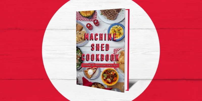 The Machine Shed Cookbook